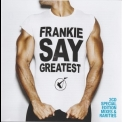 Frankie Goes To Hollywood - Frankie Say Greatest (Deluxe Edition) '2009