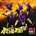 Aquabats'The - Hi-five Soup! '2011