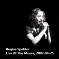 Regina Spektor - Live At The Moore, 2007-04-25 '2007