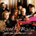 Hard Rain - When The Good Times Come '1999