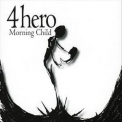 4 Hero - Morning Child '2007