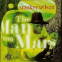 Smokey Wilson - The Man From Mars '1997