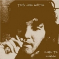 Tony Joe White - Hard To Handle '2002