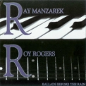 Ray Manzarek & Roy Rogers - Ballads Before The Rain '2008