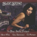 Blue Stone - The Blue Stone Project '2006