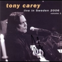 Tony Carey - Live In Sweden 2006 Volume 1 '2006