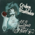 Cowboy Prostitutes - Let Me Have Your Heart '2009