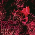 Promise & The Monster - Feed The Fire '2016