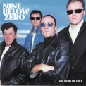 Nine Below Zero - Give Me No Lip Child '2000