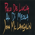 Al Di Meola, John Mclaughlin, Paco De Lucia - The Guitar Trio '1996