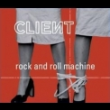 Client - Rock And Roll Machine '2003