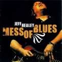 Jeff Healey - Mess Of Blues '2008