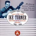 Ike Turner - Classic Early Sides 1952-1957 '2008