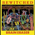 Bewitched - Brain Eraser '1990