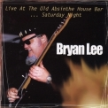 Bryan Lee - Live At The Old Absinthe House Bar ... Saturday Night '1998