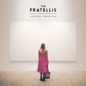 Fratellis, The - Eyes Wide, Tongue Tied   (Deluxe Edition) '2015