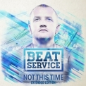 Beat Service - Not This Time (Extended Edition) '2016
