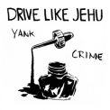 Drive Like Jehu - Yank Crime (2002, remaster) '1994