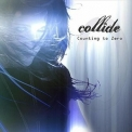 Collide - Counting To Zero '2011