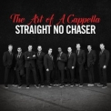 Straight No Chaser - The Art Of A Cappella '2016