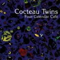 Cocteau Twins - Four-Calendar Cafe '1993