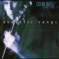 Colin Bass - Live Vol.2  - Acoustic Songs '2000
