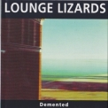 Lounge Lizards, The - Demented '1982
