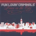 Fun Lovin' Criminals - Living In The City '2005