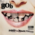 Gob - Foot In Mouth Disease '2003