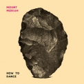 Mount Moriah - How To Dance '2016