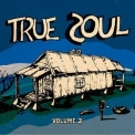 Various - True Soul Volume 2 '2011