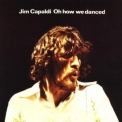 Jim Capaldi - Oh How We Danced '1972