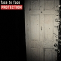 Face To Face - Protection '2016