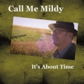 Call Me Mildy - It's About Time '2016