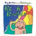 Big Brother & The Holding Company - Be A Brother '1970