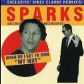 Sparks - When Do I Get To Sing 'my Way' '1995