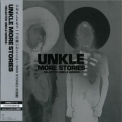 Unkle - More Stories (Japanese Edition) '2008