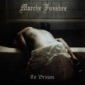 Marche Funebre - To Drown '2011