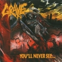 Grave - You'll Never See '1992