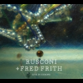 Rusconi & Fred Frith - Live In Europe '2016