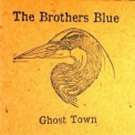 The Brothers Blue - Ghost Town '2016