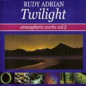 Rudy Adrian - Twilight (Atmospheric Works Vol. 2) '1999