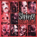 SlipKnoT - Jump Up! '2002