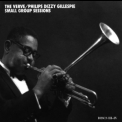 Dizzy Gillespie - The Verve Philips Small Group Sessions (CD3-4) '2006
