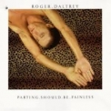 Roger Daltrey - Parting Should Be Painless '1984
