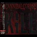 Cannibal Corpse - Kill '2006