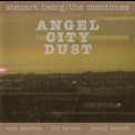 Steuart Liebig & The Mentones - Angel City Dust '2009
