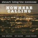 Steuart Liebig & The Mentones - Nowhere Calling '2008