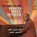 Wild Bill Davis -  Free, Frantic And Funky '1965