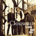 Clouseau - In Every Small Town '1993